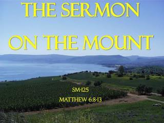 The Sermon on the Mount SM-125  Matthew 6:8-13