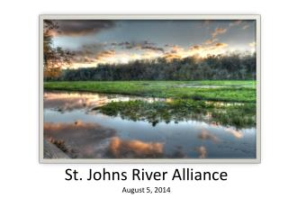 St. Johns River Alliance August 5, 2014