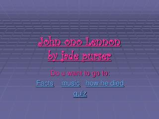 John ono Lennon by jade purser