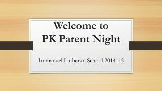 Welcome to  PK Parent Night