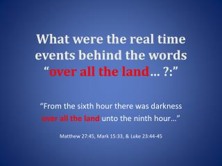 What were the real time events behind the words  over all the land  :