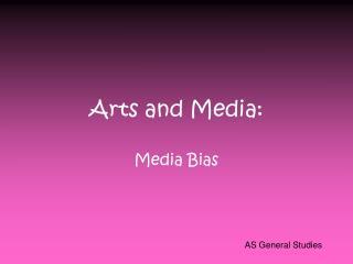 Arts and Media: