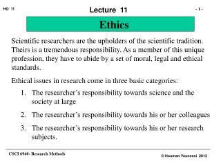 The researcher's responsibility towards science and the society at large