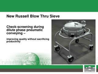 New Russell Blow Thru Sieve