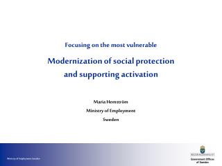 Focusing on the most vulnerable Modernization of social protection  and supporting activation