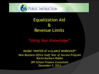 """Equalization Aid & Revenue Limits """"Using Your Knowledge"""""""