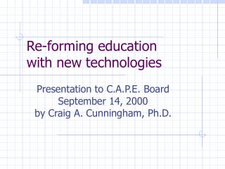 Re-forming education with new technologies
