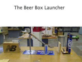 The Beer Box Launcher