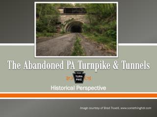 The Abandoned PA Turnpike & Tunnels