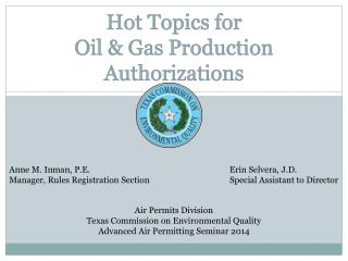Hot Topics for Oil & Gas Production Authorizations
