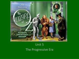 Unit 5  The Progressive Era