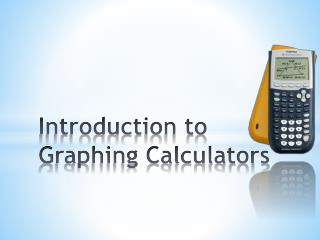 Introduction to Graphing Calculators