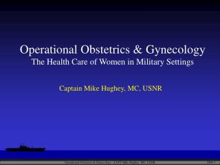 Operational Obstetrics & Gynecology The Health Care of Women in Military Settings