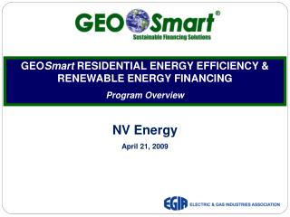 GEO Smart  RESIDENTIAL ENERGY EFFICIENCY &          RENEWABLE ENERGY FINANCING Program Overview