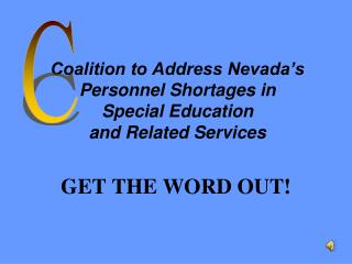 Coalition to Address Nevada's Personnel Shortages in  Special Education  and Related Services