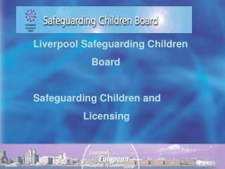 Liverpool Safeguarding Children                                                     Board