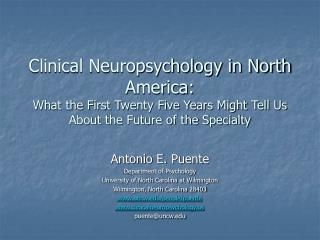 Clinical Neuropsychology in North America: What the First Twenty Five Years Might Tell Us About the Future of the Specia