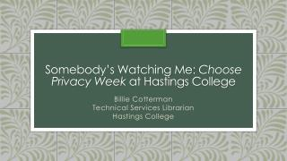 Somebody�s Watching Me:  Choose Privacy Week  at Hastings College