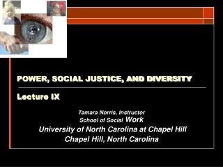 POWER, SOCIAL JUSTICE, AND DIVERSITY Lecture IX