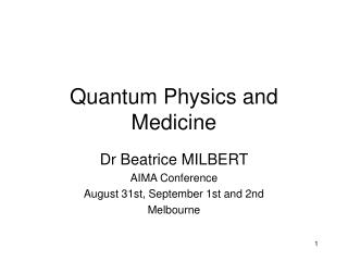 Quantum Physics and Medicine