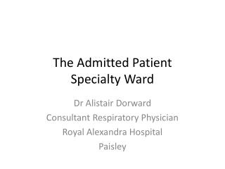 The Admitted Patient Specialty Ward