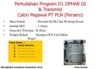 Perkuliahan Program D1 OPHAR GI  & Transmisi Calon Pegawai PT PLN (Persero)