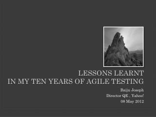 Lessons learnt  in my ten years of agile testing
