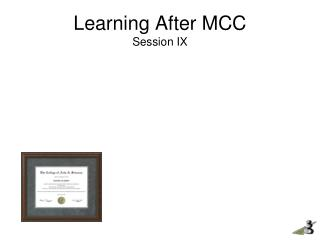 Learning After MCC Session IX