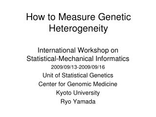How to Measure Genetic Heterogeneity