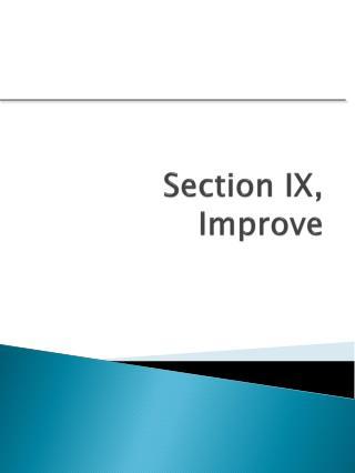 Section  IX ,  Improve
