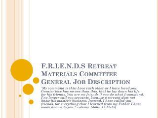 F.R.I.E.N.D.S Retreat Materials Committee General Job Description