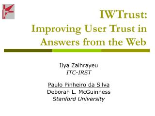 IWTrust: Improving User Trust in    Answers from the Web