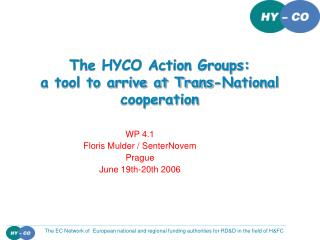 The HYCO Action Groups:  a tool to arrive at Trans-National cooperation