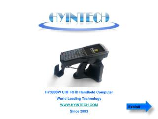 HY3800W UHF RFID Handheld Computer World Leading Technology WWW.HYINTECH.COM Since 2003