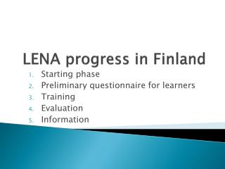 LENA  progress  in Finland