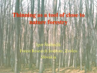 Thinning as a tool of close to nature forestry