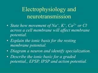 Electrophysiology and neurotransmission
