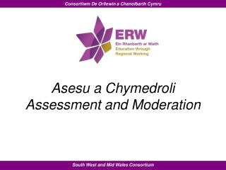 Asesu a Chymedroli Assessment and Moderation