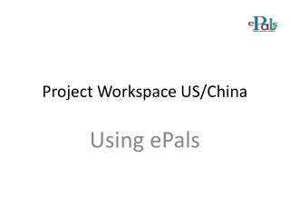 Project Workspace US/China