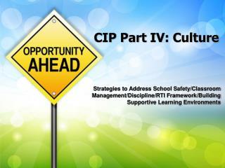 CIP Part  IV: Culture