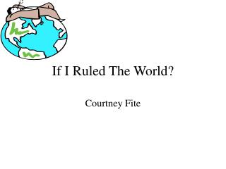 If I Ruled The World?