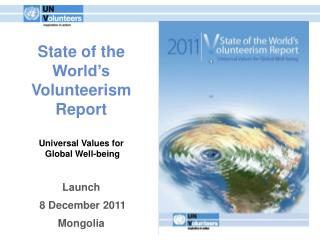 State of the World�s Volunteerism Report Universal Values for  Global Well-being Launch