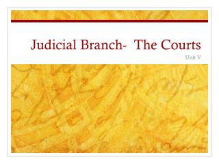 Judicial Branch-  The Courts