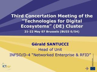 """Gérald SANTUCCI Head of Unit INFSO/D-4 """"Networked Enterprise & RFID"""""""
