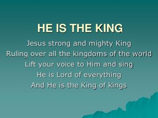 HE IS THE KING
