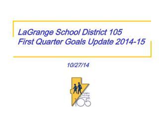 LaGrange School District 105 First Quarter Goals  Update 2014-15