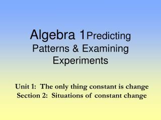 Algebra 1 Predicting Patterns & Examining Experiments