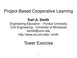 Project-Based Cooperative Learning Karl A. Smith Engineering Education – Purdue University