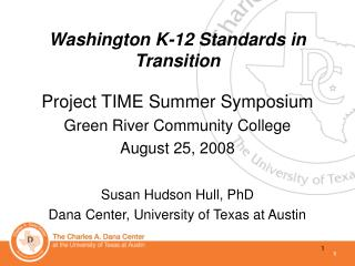 Project TIME Summer Symposium Green River Community College August 25, 2008 Susan Hudson Hull, PhD