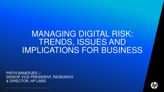 Managing Digital Risk: Trends, Issues and Implications for Business